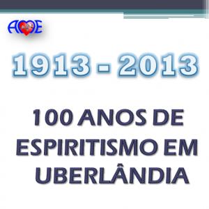 100 anos de Espiritismo em Uberlândia